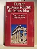 Durant Kulturgeschichte der Menschheit. Band 3: Das Klassische Griechenland