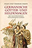 Germanische Götter- und Heldensagen: Mit Illustrationen von Johannes Gehrts - Felix Dahn