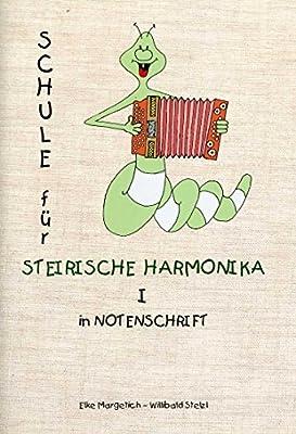 Steirische Harmonika lernen und spielen / Schule I (inkl. 2 CD's) für Steirische Harmonika in Notenschrift