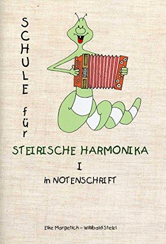SCHULE FUER STEIRISCHE HARMONIKA IN NOTENSCHRIFT 1 - arrangiert für Steirische Handharmonika - Diat. Handharmonika - mit 2 CD´s [Noten / Sheetmusic] Komponist: MARGETICH ELKE + STELZL WILLIBALD