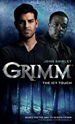 Grimm: The Icy Touch by John Shirley (2013-11-05)