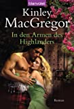 In den Armen des Highlanders: Roman - Kinley MacGregor