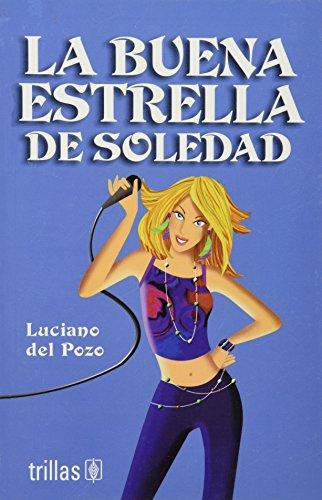 La buena estrella de soledad/The lucky star of Soledad par Luciano Del Pozo