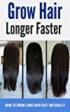 Grow Hair Longer Faster : How to Grow Long Hair Fast Naturally
