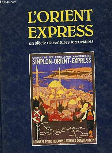 L'Orient-Express : un siècle d'aventures ferroviaires par Jean des Cars