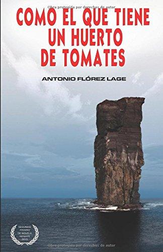 como-el-que-tiene-un-huerto-de-tomates-2-premio-de-novela-aeinape