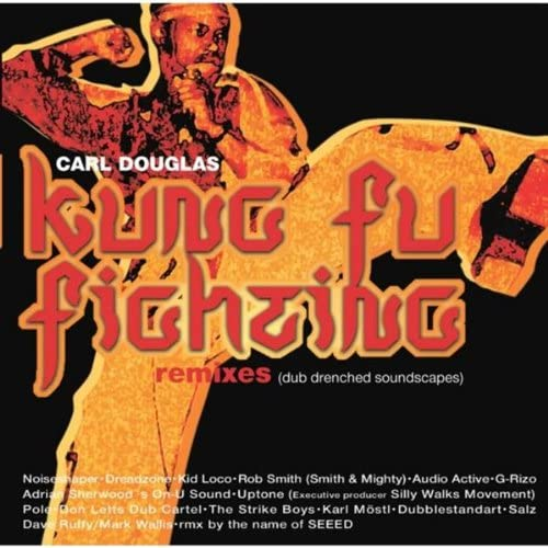701f80bc656d Kung Fu Fighting (Adrian Sherwood s On-U-Sound Remix) by Carl ...