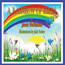 A Rainbow of Birds by Janet Halfmann (2014-02-15)