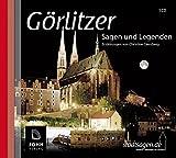 Görlitz Sagen und Legenden: Sagen und Legenden der Stadt Görlitz (Stadtsagen) - Christine Giersberg