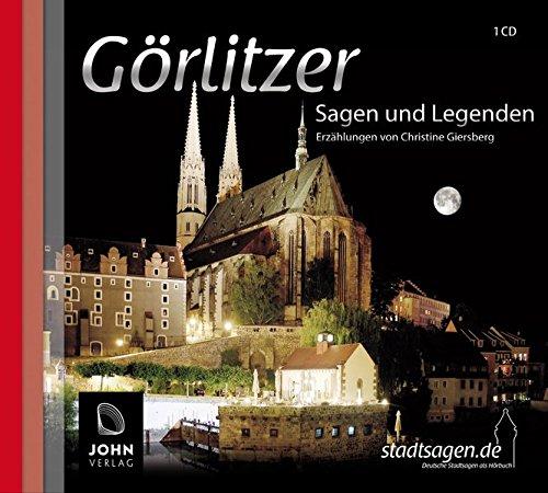 Görlitz Sagen und Legenden: Sagen und Legenden der Stadt Görlitz (Stadtsagen / Die schönsten deutschen Sagen als Hörbuch)