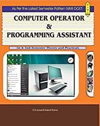 Computer Operator Programming Assistant (1&2 semester Theory, Practical & Sample Papers Included)