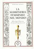 eBook Gratis da Scaricare La massoneria femminile nel mondo Dalle logge d adozione alle grandi logge femminili (PDF,EPUB,MOBI) Online Italiano