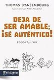 DEJA DE SER AMABLE, SE AUTENTICO (Psicología)