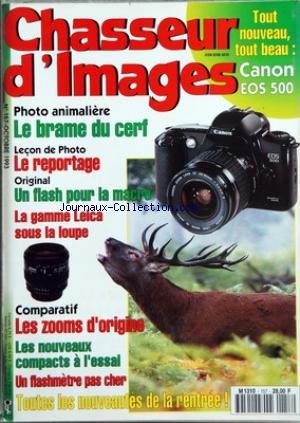 CHASSEUR D'IMAGES [No 157] du 01/10/1993 - CANON EOS 500 - LE BRAME DU CERF - LE REPORTAGE - LA GAMME LEICA SOUS LA LOUPE - LES ZOOMS D'ORIGINE - LES COMPACTS - UN FHASHMETRE PAS CHER - LES NOUVEAUTES