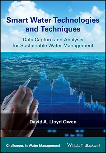 Smart Water Technologies and Techniques: Data Capture and Analysis for Sustainable Water Management (Challenges in Water Management Series) (English Edition)