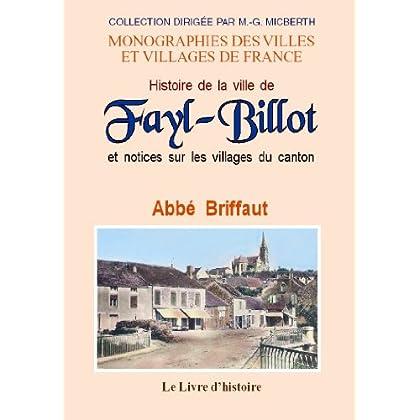 Fayl-Billot (Histoire de la Ville de) et Notices Sur les Villages du Canton
