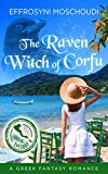 Front cover for the book The Raven Witch of Corfu: episode 4: A Greek fantasy romance series with a witch in Corfu Greece (The Raven Witch of Corfu series) by Effrosyni Moschoudi