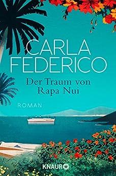 Der Traum von Rapa Nui: Roman (German Edition) by [Federico, Carla]