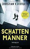Schattenmänner: Thriller (Kommissar de Bodt ermittelt, Band 4) von Christian v. Ditfurth