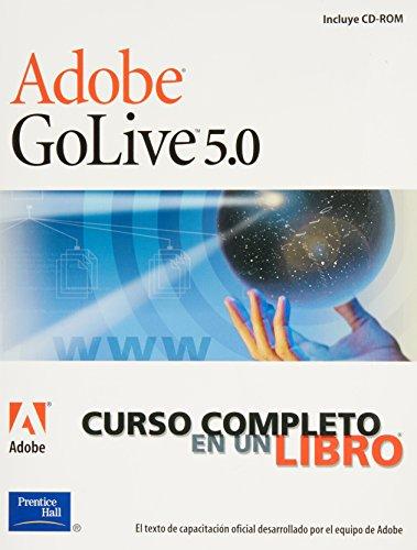 Adobe GoLive 5.0 - Curso Completo En Un Libro por Adobe
