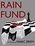 Image de RAIN FUND: A Thriller (Action, Mystery and Suspense) (English Edition)
