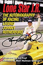 Lone Star J.R.: The Autobiography of Racing Legend Johnny Rutherford by Johnny Rutherford (2000-04-01)
