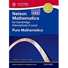 Nelson Pure Mathematics 2 and 3 for Cambridge International A Level (Cie a Level)