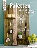 Paletten dekorativ und praktisch (kreativ.kompakt.): Ideen für drinnen und draußen