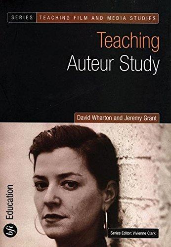 Teaching Auteur Study (Teaching Film and Media Studies)