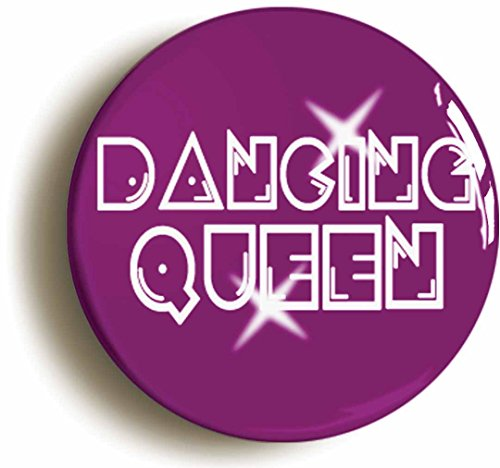 Dancing Queen Pin Badge.