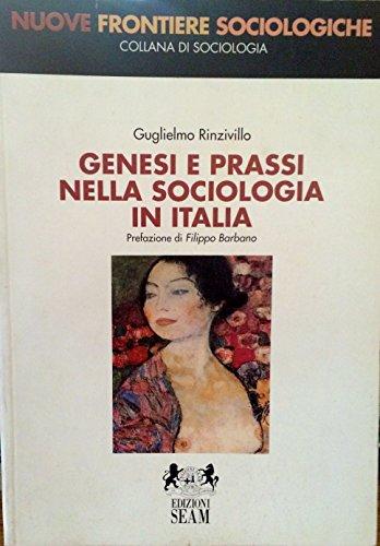 Genesi e prassi nella sociologia in Italia. Sviluppo e origine della teoria in Alessandro Groppali
