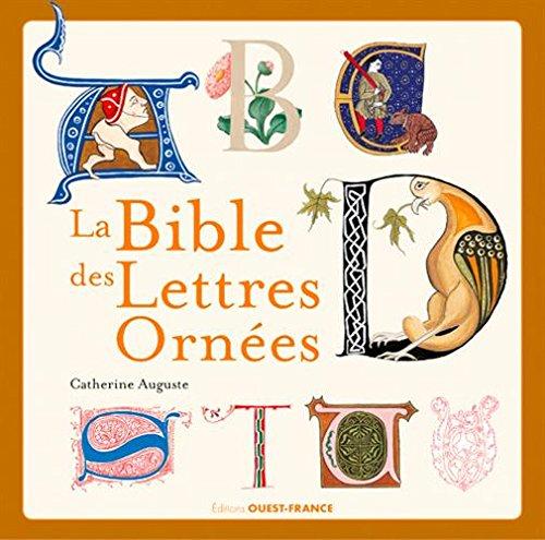 [La] Bible des lettres ornées