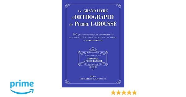 Amazon.fr - Le grand livre des Exercices d\'orthographe de P ...