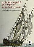 La Armada Española En El Siglo XVIII (Sílex Universidad)