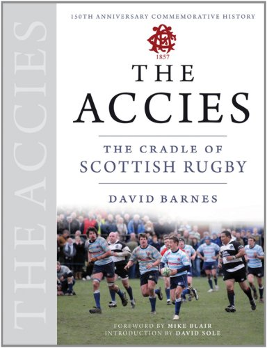 The Accies: The Cradle of Scottish Rugby por David Barnes