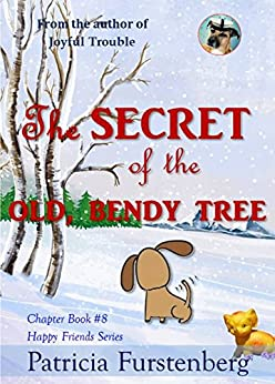 The Secret of the Old, Bendy Tree, Chapter Book #8: Happy Friends, diversity stories children's series by [Furstenberg, Patricia]