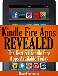 Kindle Fire Apps Revealed: The Best 51 Kindle Fire Apps Available Today (English Edition)