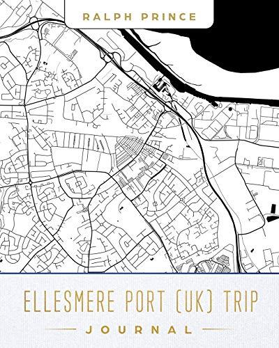Ellesmere Port (UK) Trip Journal: Lined Travel Journal/Diary/Notebook With Ellesmere Port (UK) Map Cover Art Ellesmere Port