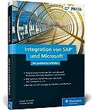 Integration von SAP und Microsoft: Excel, SharePoint, Power BI, Azure und Co. mit SAP verwenden (SAP PRESS)