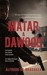 MATAR A DAWOOD: la historia real de Dawood Ibrahim, el terrorista más buscado en el mundo (Suspense / Thriller español)