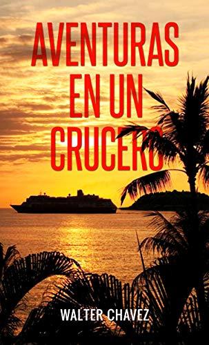 Aventuras en un crucero (Spanish Edition)