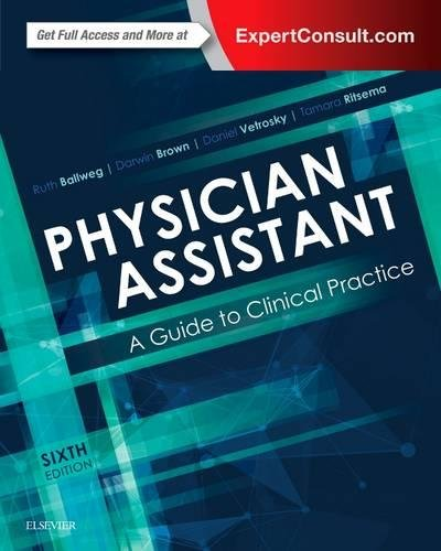 Pdf Download Physician Assistant A Guide To Clinical Practice 6e Ebook Epub Kindle By Ruth Ballweg Mpa Pa C Emeritus Dfaapa K76fjgu56yf4