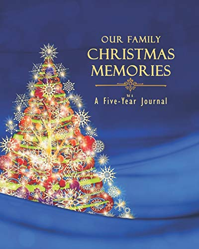 Our Family Christmas Memories Vol 6: A Five-Year Journal (Years New Spiele Eve)