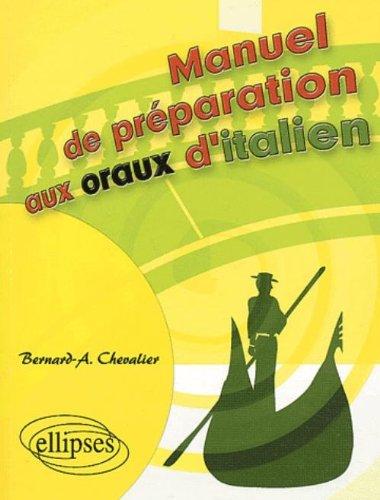 Manuel de préparation aux oraux d'italien por Bernard-A Chevalier