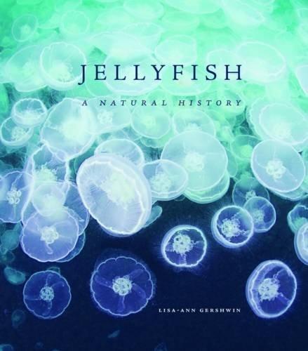 Jellyfish: A Natural History by Lisa-Ann Gershwin (2016-06-02)