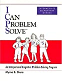 [I Can Problem Solve [ICPS], Intermediate Elementary Grades: An Interpersonal Cognitive Problem-Solving Program] [By: My