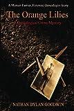The Orange Lilies: A Morton Farrier novella (The Forensic Genealogist)