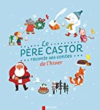 Le Père Castor raconte ses contes de l'hiver
