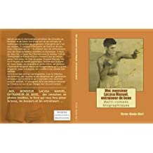 Moi monsieur Lacasa Manuel entraîneur de boxe - 20% de remise -: Biographie