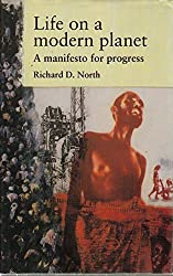 Life on a Modern Planet: Rediscovering a Faith in Progress (Issues in Environmental Politics) by Richard D. North (1995-04-30)